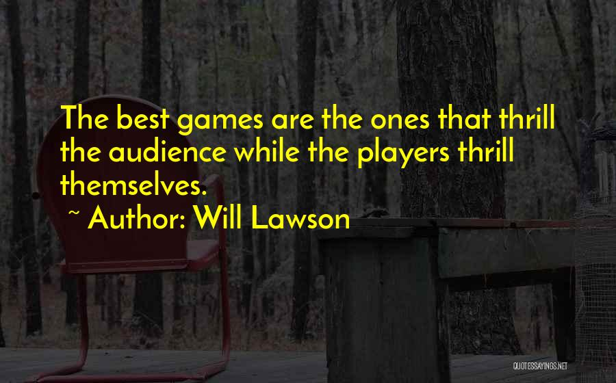 Will Lawson Quotes 266889