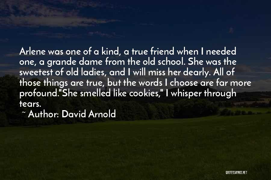 Will Miss Best Friend Quotes By David Arnold