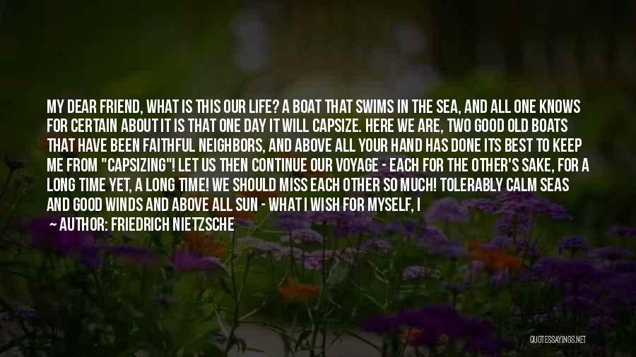 Will Miss Best Friend Quotes By Friedrich Nietzsche