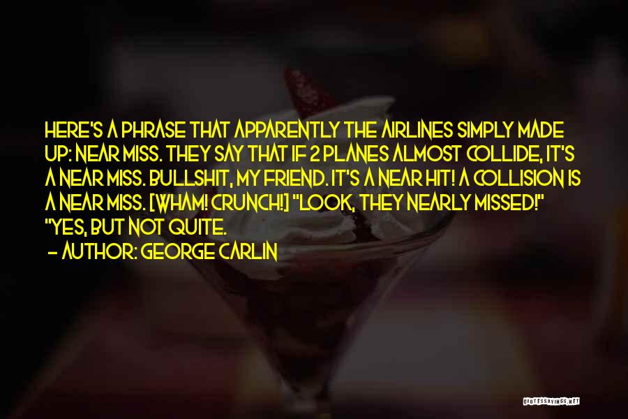 Will Miss Best Friend Quotes By George Carlin