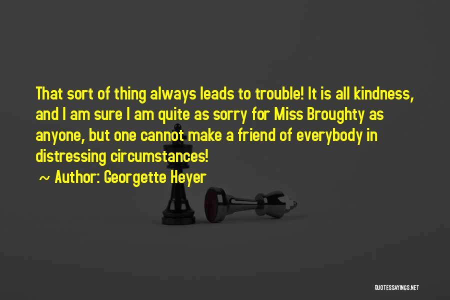 Will Miss Best Friend Quotes By Georgette Heyer