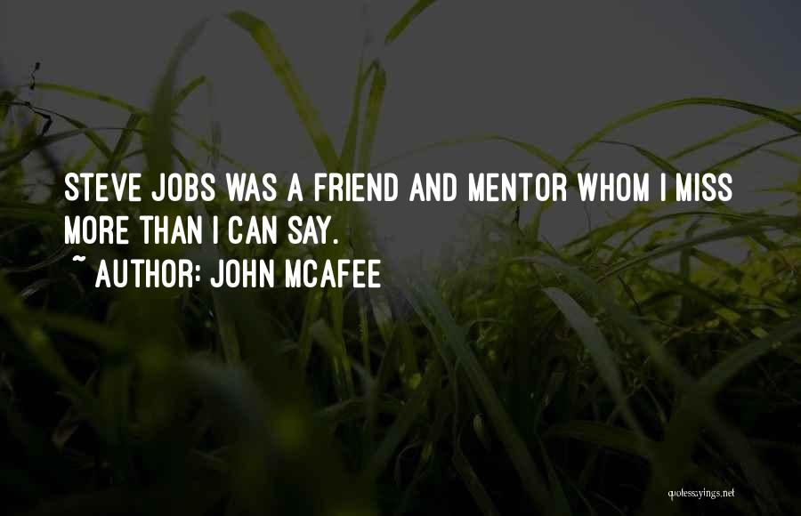 Will Miss Best Friend Quotes By John McAfee