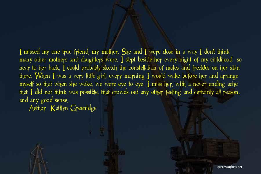 Will Miss Best Friend Quotes By Kaitlyn Greenidge