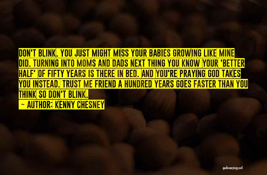 Will Miss Best Friend Quotes By Kenny Chesney