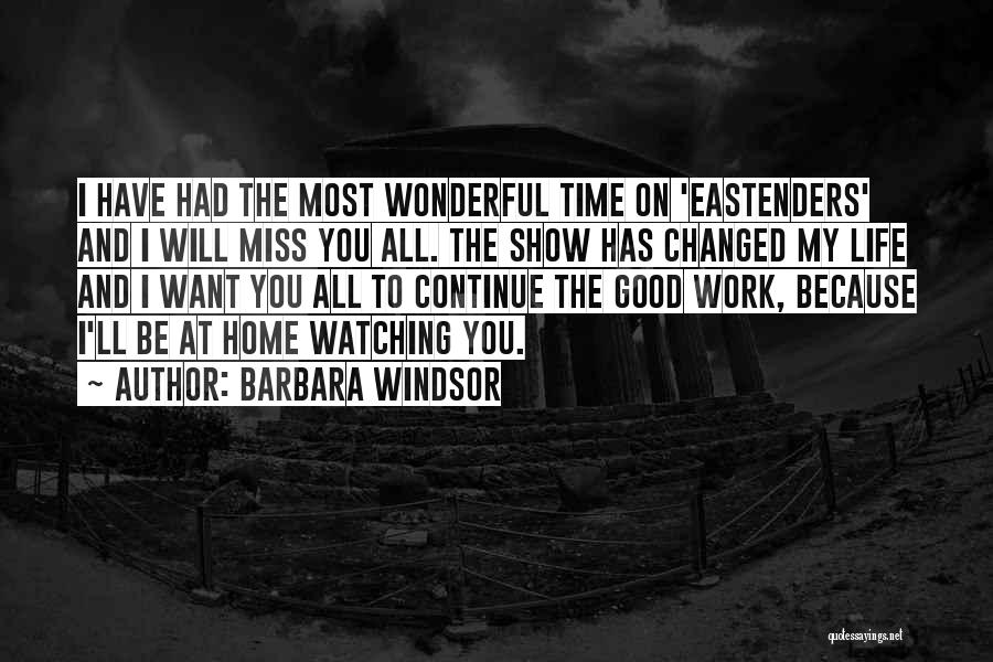 Will Miss You All Quotes By Barbara Windsor