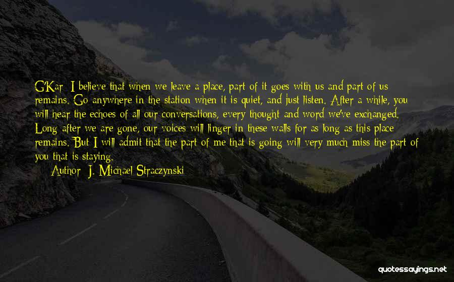 Will Miss You All Quotes By J. Michael Straczynski