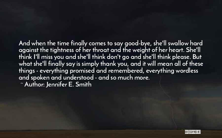 Will Miss You All Quotes By Jennifer E. Smith