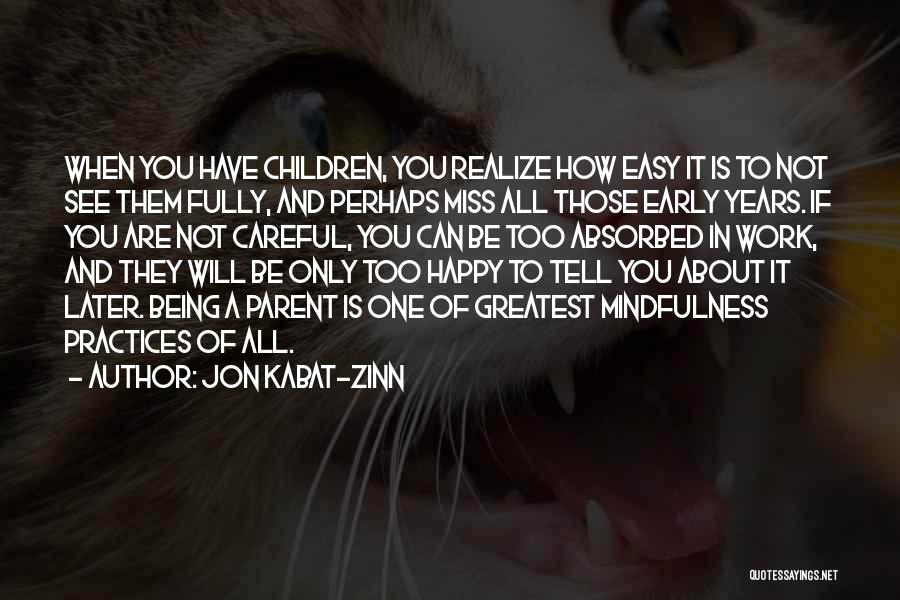 Will Miss You All Quotes By Jon Kabat-Zinn