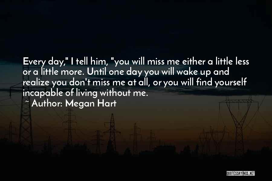Will Miss You All Quotes By Megan Hart