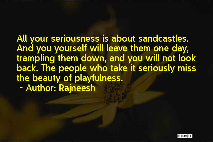 Will Miss You All Quotes By Rajneesh