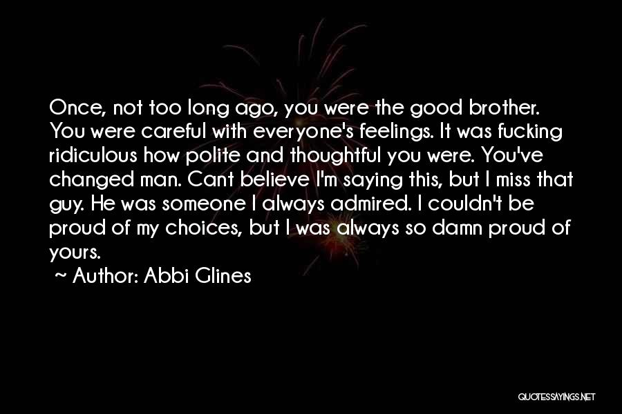 Will Miss You Brother Quotes By Abbi Glines