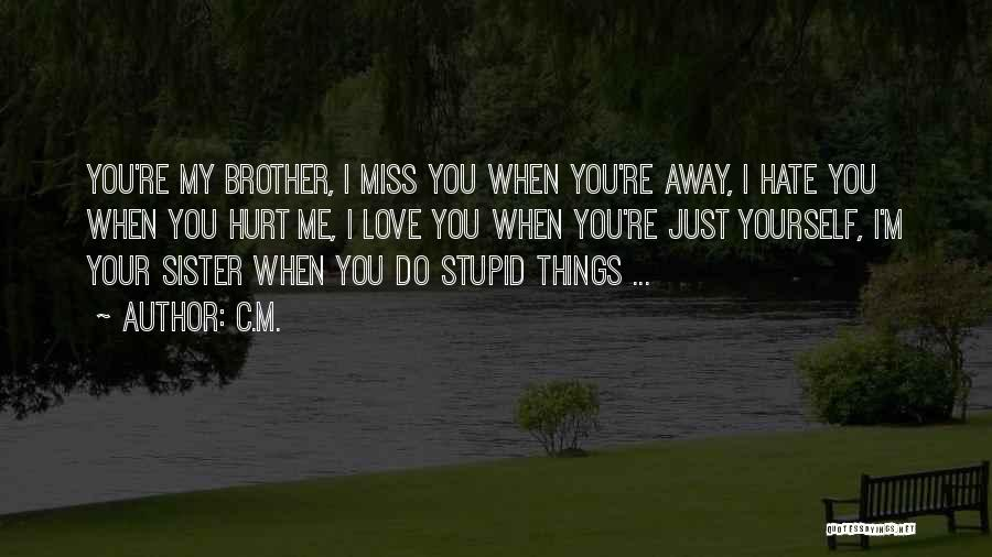 Will Miss You Brother Quotes By C.M.