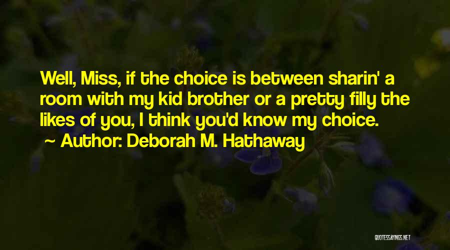 Will Miss You Brother Quotes By Deborah M. Hathaway