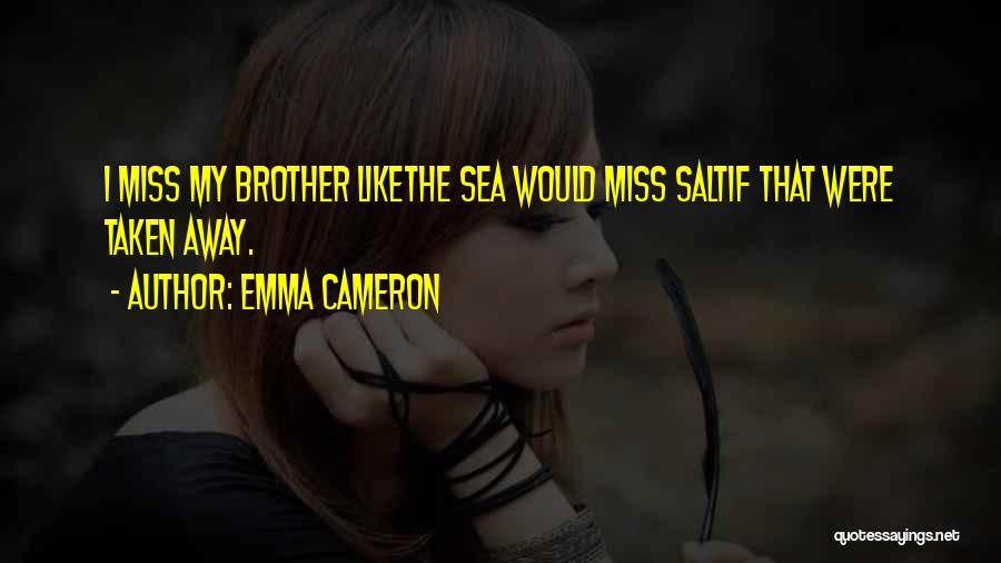 Will Miss You Brother Quotes By Emma Cameron