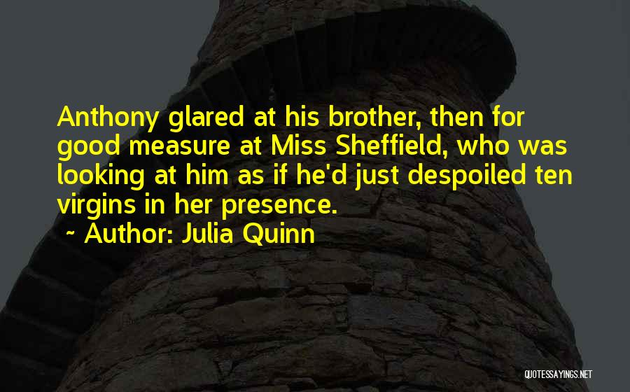 Will Miss You Brother Quotes By Julia Quinn