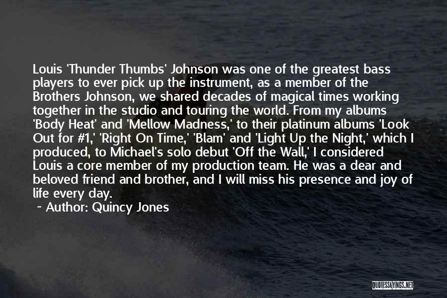 Will Miss You Brother Quotes By Quincy Jones
