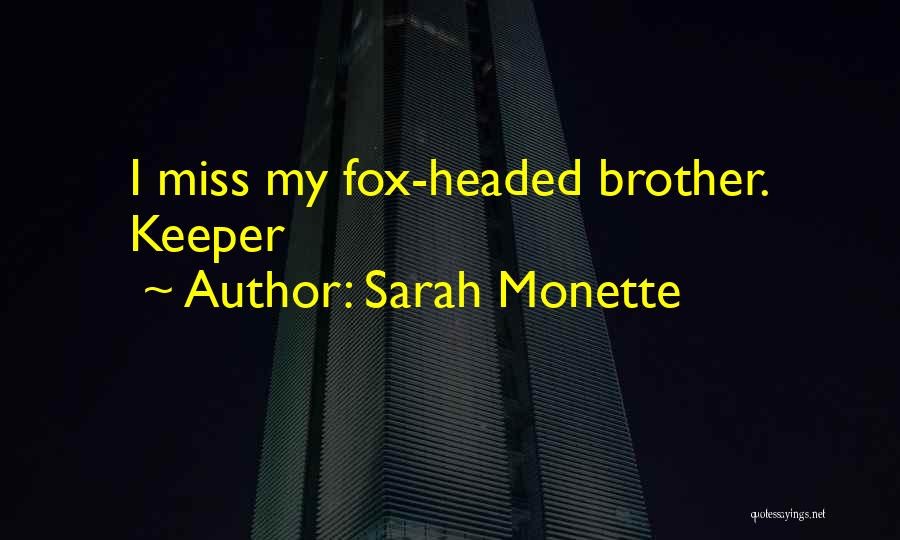 Will Miss You Brother Quotes By Sarah Monette