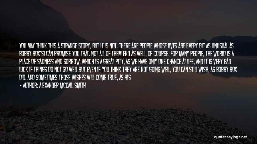 Will Not Give Up Quotes By Alexander McCall Smith