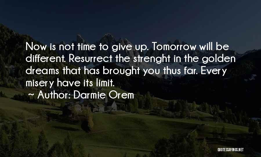 Will Not Give Up Quotes By Darmie Orem