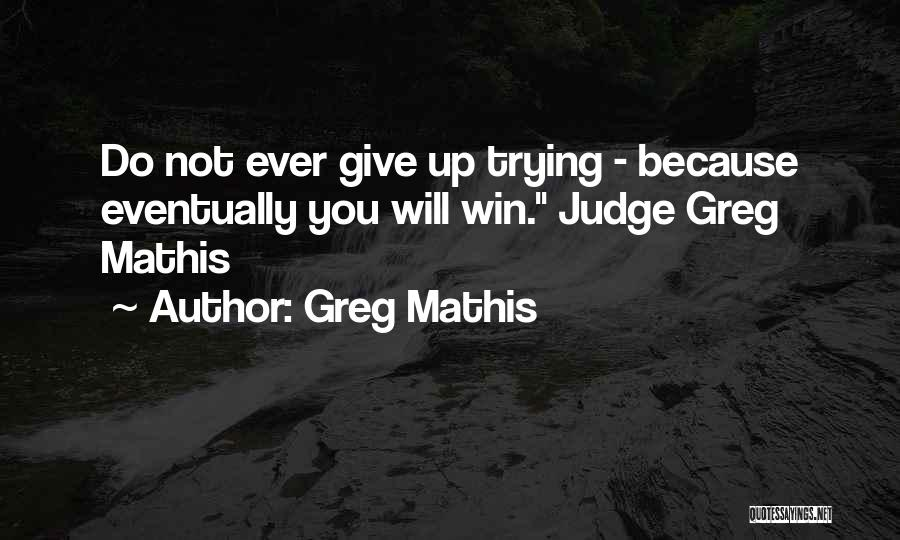Will Not Give Up Quotes By Greg Mathis