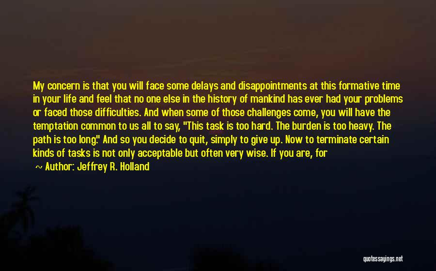Will Not Give Up Quotes By Jeffrey R. Holland