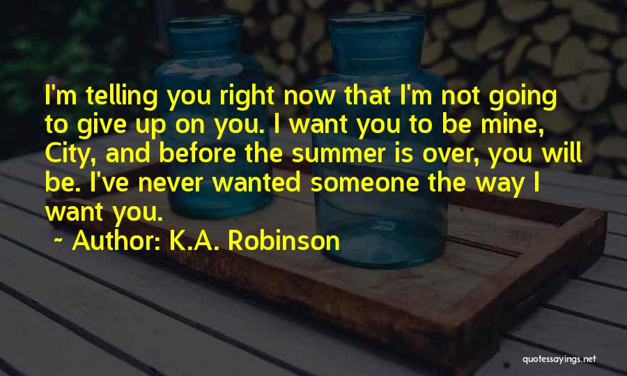 Will Not Give Up Quotes By K.A. Robinson