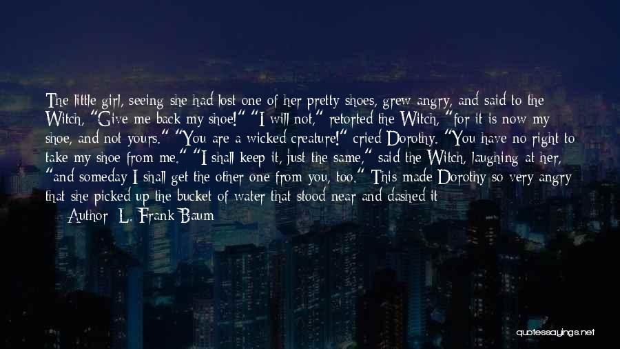 Will Not Give Up Quotes By L. Frank Baum
