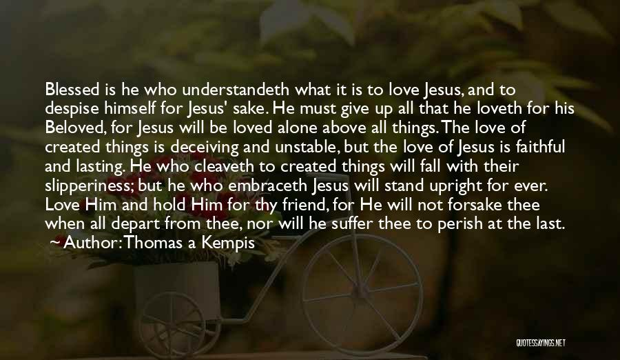 Will Not Give Up Quotes By Thomas A Kempis
