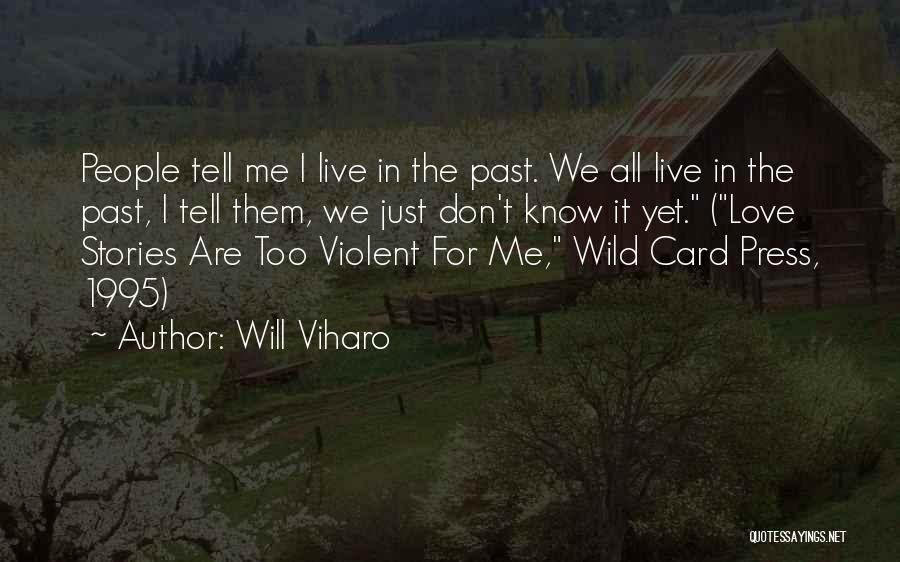 Will Viharo Quotes 237450