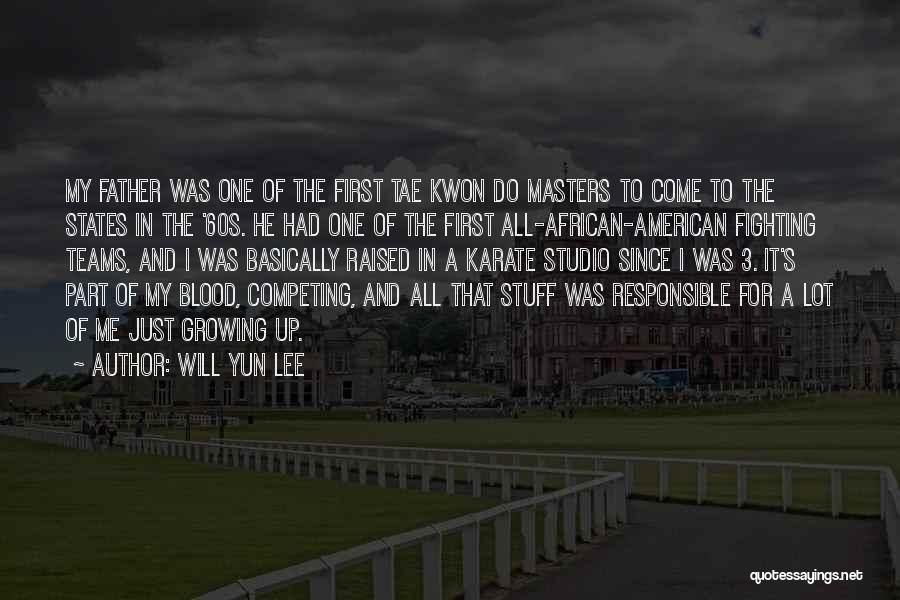 Will Yun Lee Quotes 905901