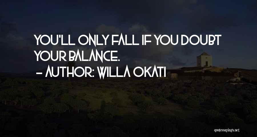 Willa Okati Quotes 1356437