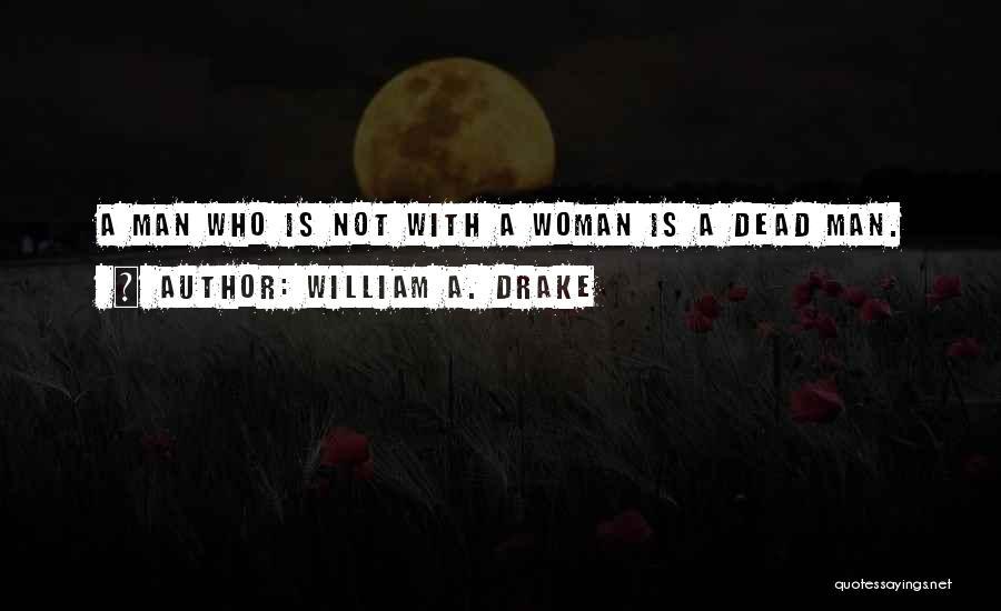 William A. Drake Quotes 1167162