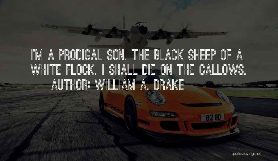 William A. Drake Quotes 1358746