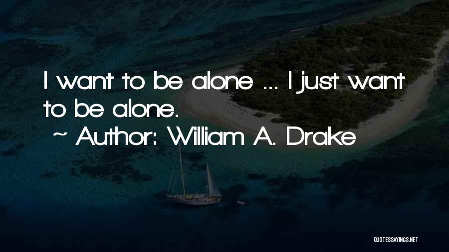 William A. Drake Quotes 1891274