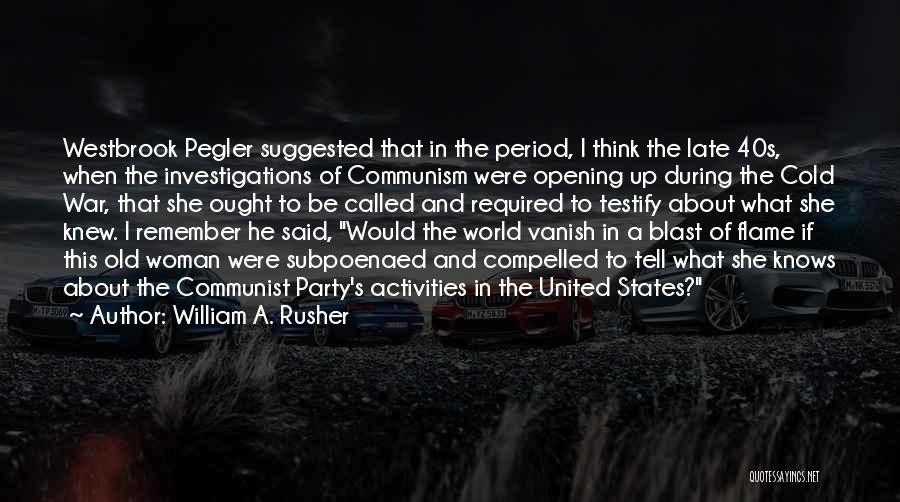 William A. Rusher Quotes 1474728