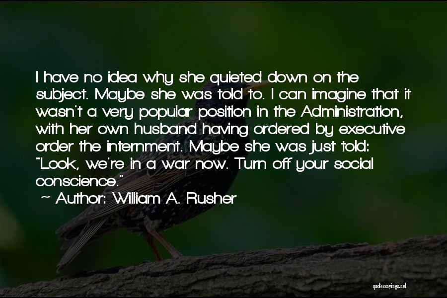 William A. Rusher Quotes 312092