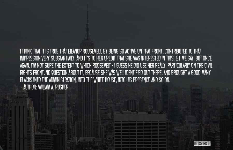 William A. Rusher Quotes 437166