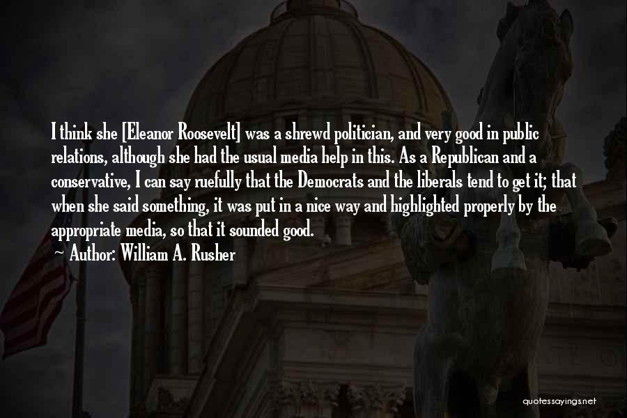 William A. Rusher Quotes 825326