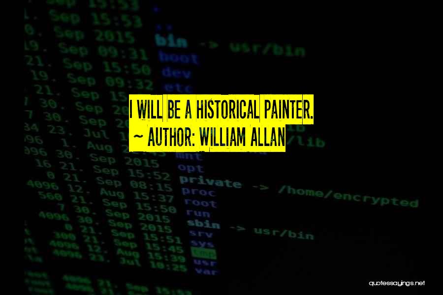 William Allan Quotes 1106847