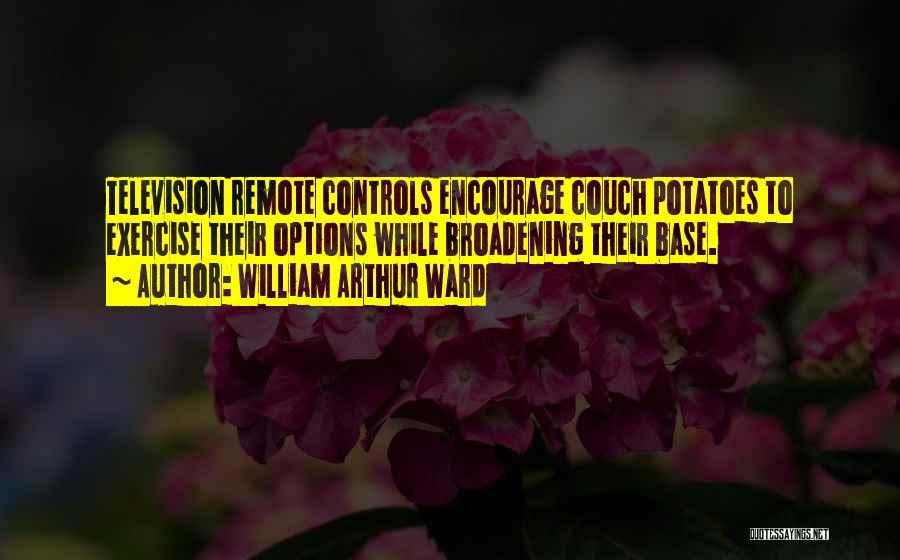 William Arthur Ward Quotes 1115926