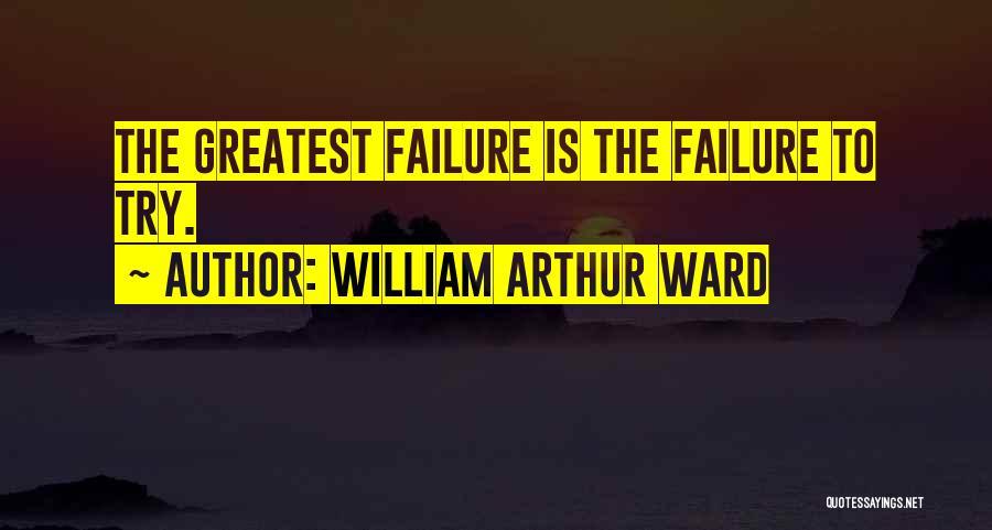William Arthur Ward Quotes 154696