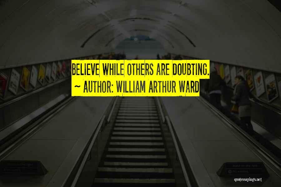 William Arthur Ward Quotes 1616882