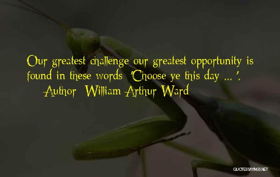 William Arthur Ward Quotes 1643182