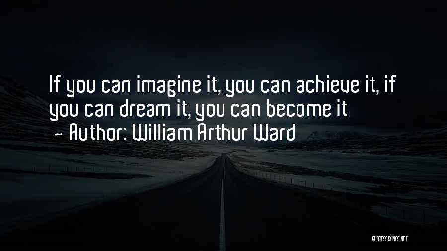 William Arthur Ward Quotes 1748773