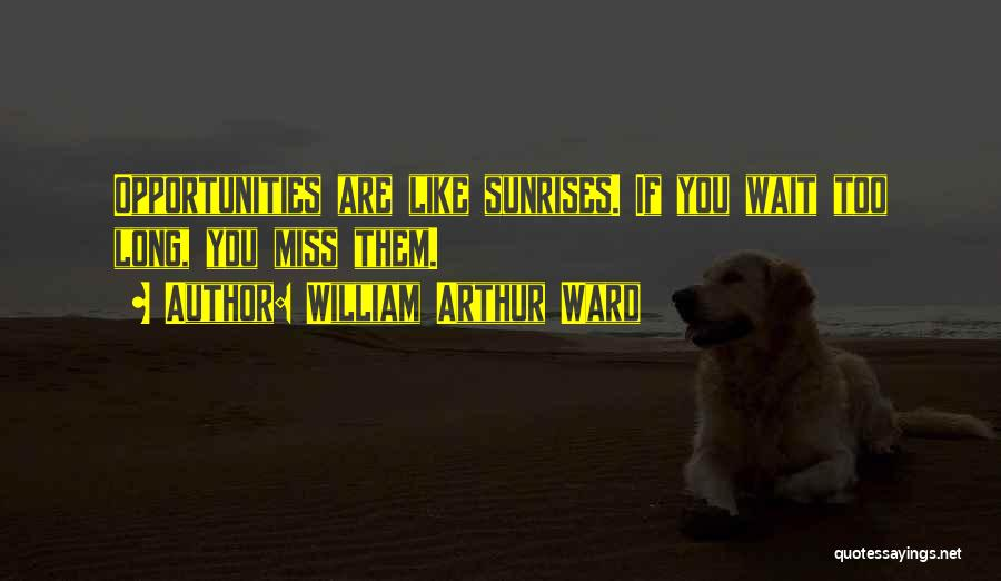 William Arthur Ward Quotes 2038906