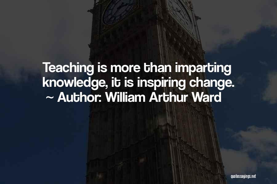 William Arthur Ward Quotes 393029