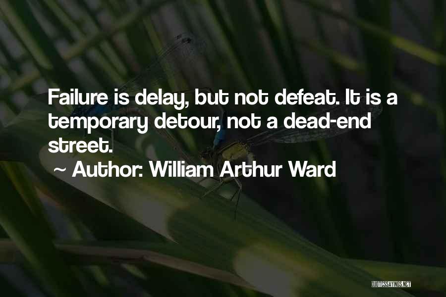 William Arthur Ward Quotes 509603