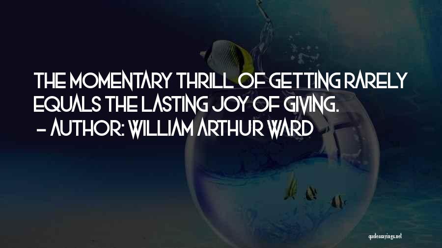 William Arthur Ward Quotes 522979