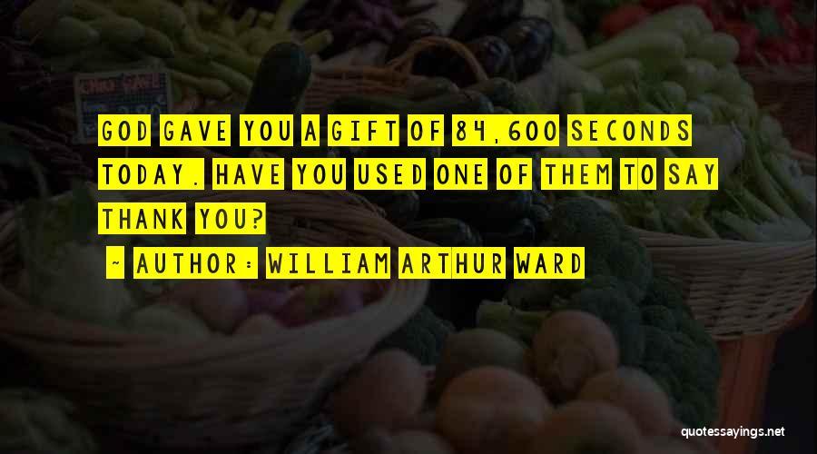 William Arthur Ward Quotes 576562