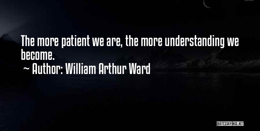 William Arthur Ward Quotes 596909